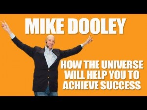 Mike Dooley | How the Universe Will Help You to Achieve Success